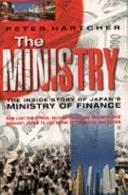 二手書博民逛書店 《The Ministry: The Inside Story of Japan s Ministry of Finance》 R2Y ISBN:0006388795