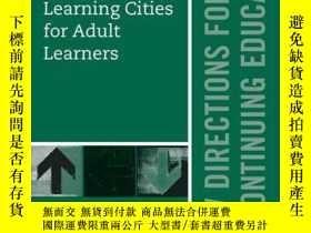 二手書博民逛書店Learning罕見Cities for Adult Learners: New Directions for A