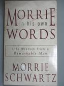 【書寶二手書T1/原文書_NGN】Morrie in His Own Words_Morrie Schwartz