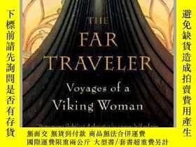 二手書博民逛書店The罕見Far Traveler: Voyages of a Viking Woman獨自跋涉的旅者:一名維京女