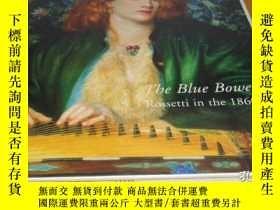 二手書博民逛書店2手罕見Blue Bower: Rossetti in the