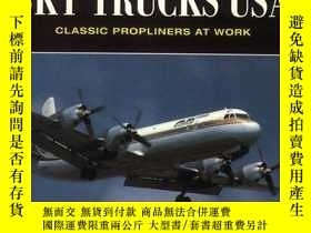 二手書博民逛書店Sky罕見Trucks USA: Classic Propliners at Work (Osprey Colou