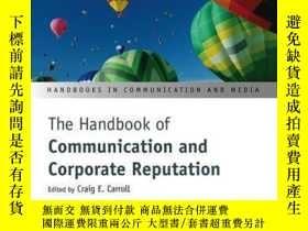 二手書博民逛書店The罕見Handbook of Communication and Corporate Reputation