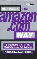 二手書Big Shots, Business the Amazon.com Way: Secrets of the World s Most Astonishing Web Business R2Y 1841120618