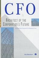 二手書博民逛書店 《CFO: Architect of the Corporation s Future》 R2Y ISBN:0471975990│John Wiley & Son Limited