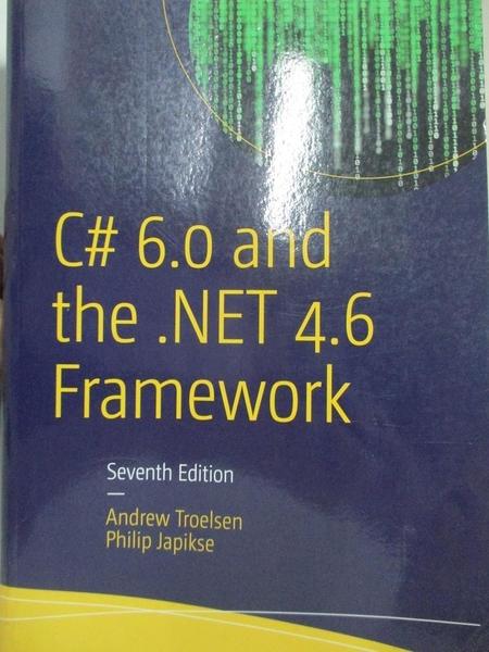 【書寶二手書T3/網路_E3P】C# 6.0 and the .NET 4.6 Framework_Troelsen, Andrew/ Japikse, Philip