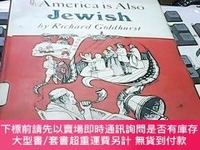 二手書博民逛書店America罕見is Also Jewish by Richard Goldhurst【美國也是猶太人 精裝