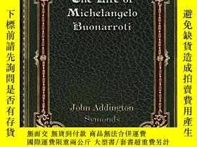 二手書博民逛書店The罕見Life of Michelangelo BuonarrotiY360448 John Adding