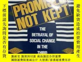 二手書博民逛書店Promises罕見Not Kept : The Betrayal of Social Change in the