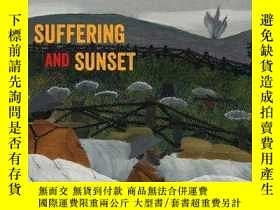 二手書博民逛書店Suffering罕見and Sunset: World War I in the Art and Life of