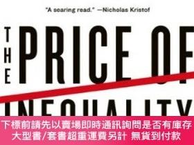 二手書博民逛書店The罕見Price of Inequality: How Today s Divided Society End
