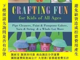 二手書博民逛書店Crafting罕見Fun for Kids of All AgesY410016 Kim Uliana Sk