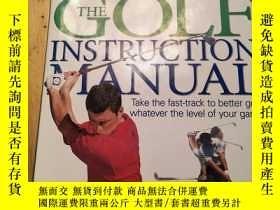 二手書博民逛書店The罕見GOLF Instruction Manual圖解高爾夫教程(英文原版)( 精裝帶護封 16開)Y2