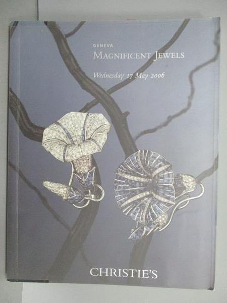 【書寶二手書T1/收藏_PFU】Christie s_Magnificent Jewels_2006/5/17