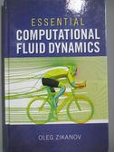 【書寶二手書T1/大學理工醫_QXS】Essential Computational Fluid Dynamics_Zikanov, Oleg