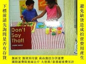二手書博民逛書店Don t罕見Say That !(編號A01)Y203004