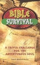 二手書博民逛書店《Bible Survival: A Trivia Challenge for the Adventurous Soul》 R2Y ISBN:1586604082