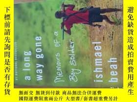 二手書博民逛書店A罕見Long Way Gone:Memoirs of a Boy SoldierY214704 Ishmae