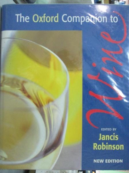 【書寶二手書T2/餐飲_ZDS】The Oxford Companion to Wine_Robinson, Janci