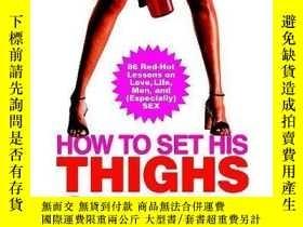 二手書博民逛書店How罕見To Set His Thighs On FireY256260 Kate White Warner