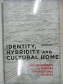【書寶二手書T1/原文小說_DTW】Identity, Hybridity and Cultural Home_Liu, Shuang
