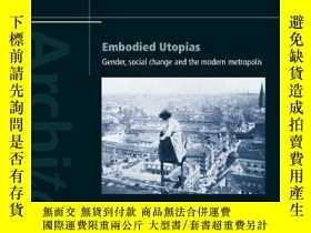 二手書博民逛書店Embodied罕見Utopias (architext Series)Y256260 Amy Bingama