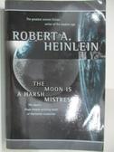 【書寶二手書T1/原文小說_ALP】The Moon is a Harsh Mistress_Robert A. Heinlein