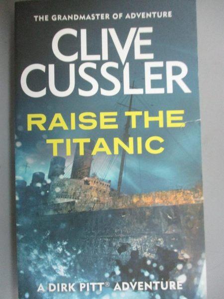 【書寶二手書T1/原文小說_HIH】Raise the Titanic_Clive Cussler