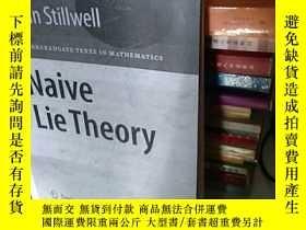 二手書博民逛書店Naive罕見Lie TheoryY14856 John Stillwell Springer, 出版200