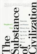 二手書 The Substance of Civilization: Materials and Human History from the Stone Age to the Age of Sil R2Y 155970473X