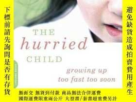 二手書博民逛書店The罕見Hurried Child-25th Anniversary EditionY256260 Elki