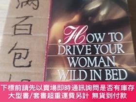 二手書博民逛書店How罕見to Drive Your Woman wild in BedY168482 Graham Mast