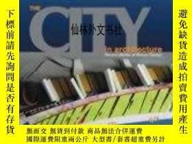 二手書博民逛書店【罕見】The City In Architecture 200
