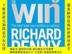 二手書博民逛書店Selling罕見To Win-賣東西贏Y436638 Richard Denny Kogan Page 20