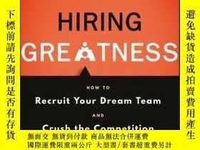 二手書博民逛書店Hiring罕見Greatness: How to Recruit Your Dream Team and Cru