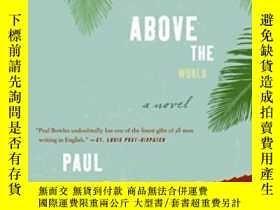 二手書博民逛書店Up罕見Above The WorldY364682 Paul Bowles Harper Perennial