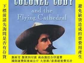 二手書博民逛書店Colonel罕見Cody and the Flying Cathedral: The Adventures of
