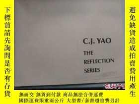 二手書博民逛書店C.J.YAO罕見THE REFLECTION SERIESY1