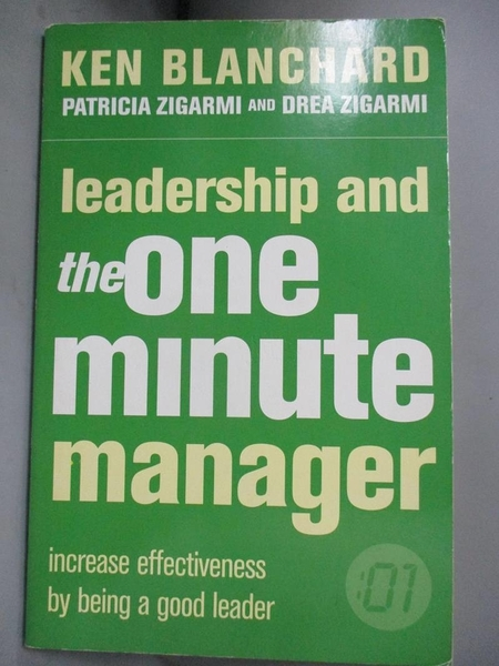 【書寶二手書T1/財經企管_KHV】LEADERSHIP AND THE ONE MINUTE MANAGER_Ken Blanchard, Patricia Zigarmi, Drea Zigarmi