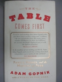 【書寶二手書T1/原文書_QJV】The Table Comes First_Adam Gopnik