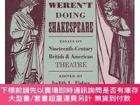 二手書博民逛書店When罕見They Weren t Doing Shakespeare: Essays on Nineteent