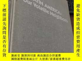 二手書博民逛書店LATIN罕見AMERICA : Our Volatile Neighbors AN EDITORIALS ON