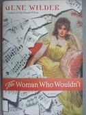 【書寶二手書T5/原文小說_BPE】The Woman Who Wouldn't_Wilder, Gene