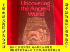 二手書博民逛書店英文原版罕見Uncovering the Ancient Wor