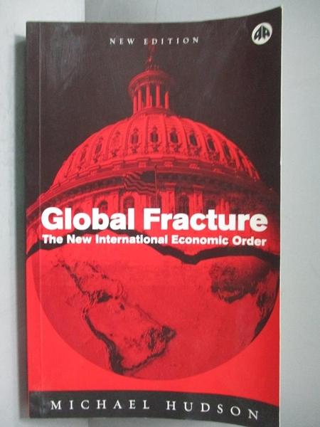 【書寶二手書T6/原文書_OQB】Global Fracture-The New International…_Huds