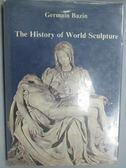 【書寶二手書T2/藝術_YAL】Germain Bazin_The History of World Sculpture