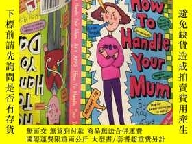 二手書博民逛書店How罕見To Handle Your mum: 怎麽對付你媽媽Y200392