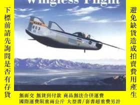 二手書博民逛書店Wingless罕見Flight : The Lifting Body Story (nasa Sp 4220)-