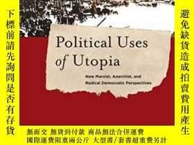 二手書博民逛書店Political罕見Uses Of UtopiaY364153 S. D. Chrostowska Colu