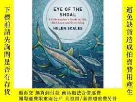 二手書博民逛書店Eye罕見of the Shoal: A Fish-watcher's Guide t...-淺灘之眼: